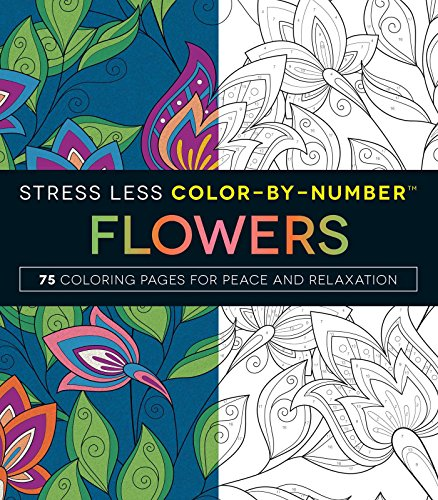 Stress Less Color-By-Numbers™ Flowers: 75 Coloring Pages for Peace and...