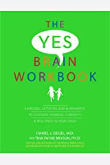 The Yes Brain Workbook: Exercises, Activities and Worksheets to Cultivate Courage, Curiosity & Resilience In Your Child Kindle Edition