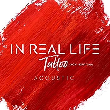 Tattoo (How 'Bout You) (Acoustic)