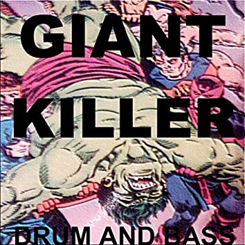 Drum and bass giant killer - Single