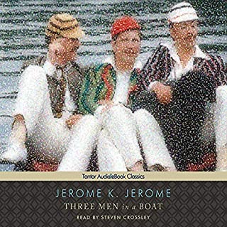 Three Men in a Boat (To Say Nothing of the Dog)                   Written by:                                                                                                                                 Jerome K. Jerome                               Narrated by:                                                                                                                                 Steven Crossley                      Length: 6 hrs and 40 mins     1 rating     Overall 5.0