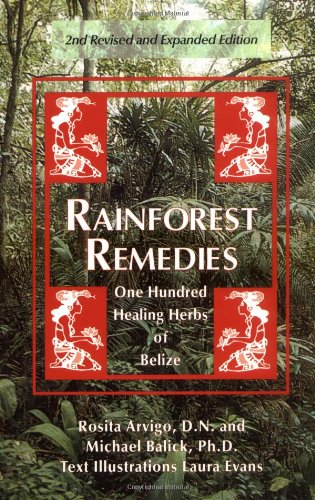 Rainforest Remedies: 100 Healing Herbs of Belize