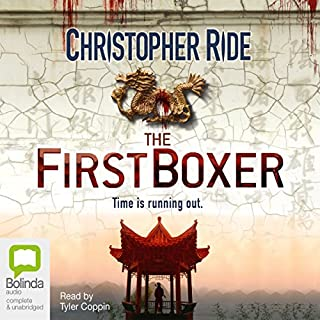 The First Boxer                   By:                                                                                                                                 Chris Ride                               Narrated by:                                                                                                                                 Tyler Coppin                      Length: 17 hrs and 22 mins     27 ratings     Overall 4.3