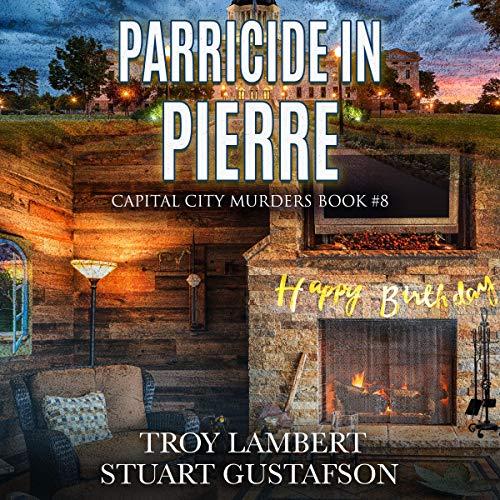 Parricide in Pierre Audiobook By Troy Lambert, Stuart Gustafson cover art