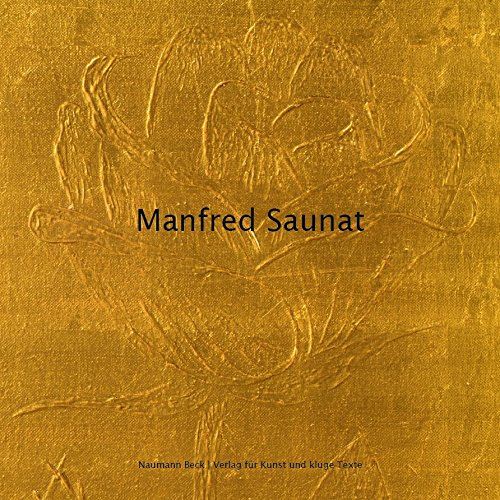 Manfred Saunat: Gold - Mythos und Faszination
