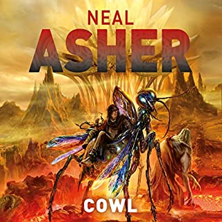 Cowl                   By:                                                                                                                                 Neal Asher                               Narrated by:                                                                                                                                 Peter Noble                      Length: 14 hrs and 31 mins     20 ratings     Overall 4.5