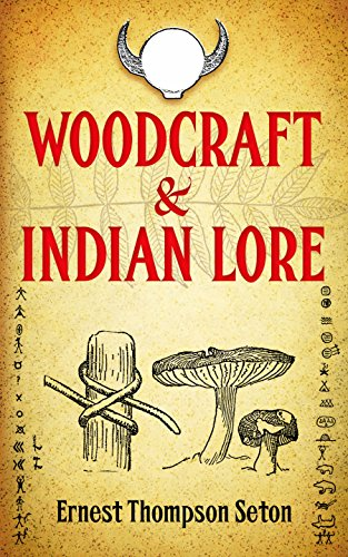 Woodcraft and Indian Lore (Native American) (English Edition)