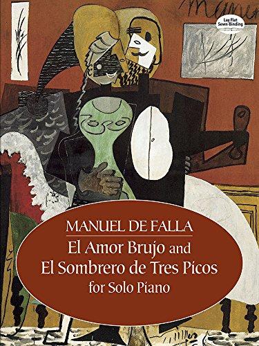 El Amor Brujo and El Sombrero de Tres Picos for Solo Piano (Dover Music for Piano)
