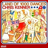 Land of 1000 Dances by CHRIS KENNER