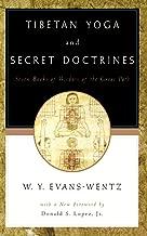 Tibetan Yoga and Secret Doctrines: Seven Books of Wisdom of the Great Path, According to the Late Lama Kazi Dawa-Samdup's English Rendering