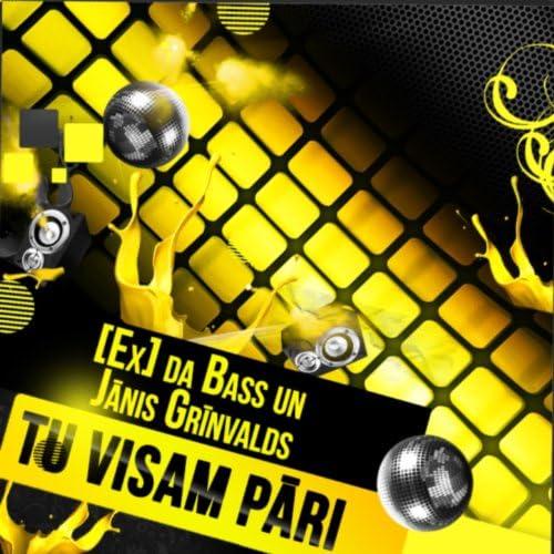 [Ex] da Bass feat. Janis Grinvalds