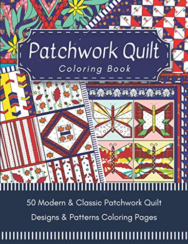 Patchwork Quilt Coloring Book: Quilting Designs & Patterns Coloring for adults