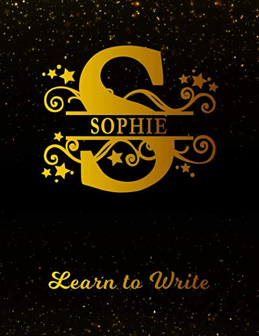 Sophie Learn to Write: Personalized Letter S First Name Handwriting Primary Composition Practice Paper | Gold Glittery Effect Notebook Cover | Dashed ... 1st 2nd 3rd Grade Students (K-1, K-2, K-3)