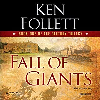 Fall of Giants     The Century Trilogy, Book 1              Written by:                                                                                                                                 Ken Follett                               Narrated by:                                                                                                                                 John Lee                      Length: 30 hrs and 38 mins     112 ratings     Overall 4.8