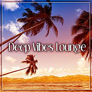 Deep Vibes Lounge – Best Chillout Dance Party, Sexy Moves, Ibiza Chill, Beach Night