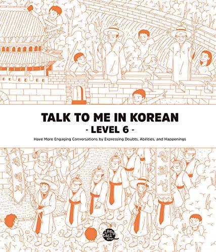 Level 6 Korean Grammar Textbook (Talk To Me In Korean Grammar Textbook) (English Edition)