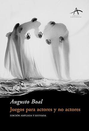 Juegos para actores y no actores (Artes Escenicas/ Scenic Arts nº 60) (