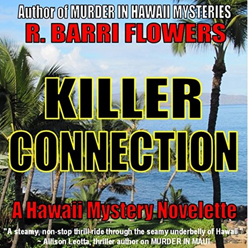 Killer Connection     A Hawaii Mystery Novelette              Written by:                                                                                                                                 R. Barri Flowers                               Narrated by:                                                                                                                                 Jane Boyer                      Length: 3 hrs and 3 mins     Not rated yet     Overall 0.0