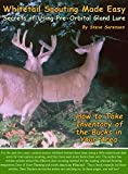 Whitetail Scouting Made Easy: Secrets of Using Pre-Orbital Gland Lure (English Edition)
