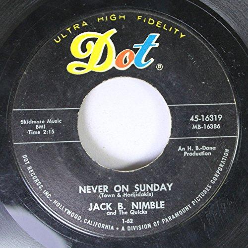 JACK B. NIMBLE 45 RPM NEVER ON SUNDAY / (THE ORIGINAL) NUT CRACKER