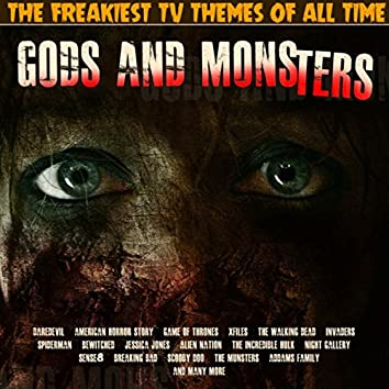 Gods and Monsters - The Freakiest TV Themes Of All Time