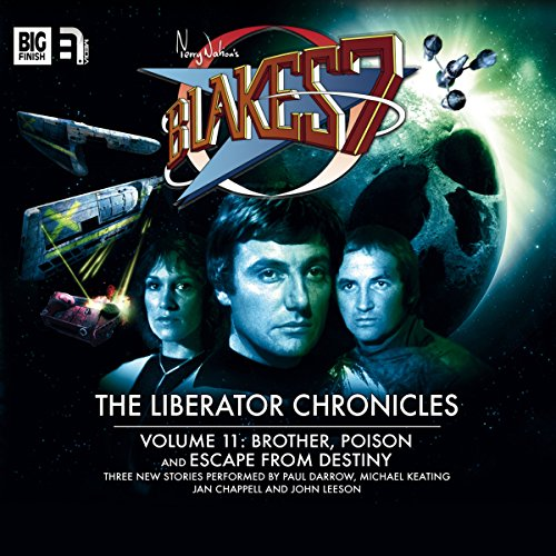 Blake's 7 - The Liberator Chronicles Volume 11                   By:                                                                                                                                 Iain McLaughlin,                                                                                        Nigel Fairs,                                                                                        Andrew Smith                               Narrated by:                                                                                                                                 Paul Darrow,                                                                                        Michael Keating,                                                                                        Jan Chappell,                   and others                 Length: 3 hrs and 6 mins     Not rated yet     Overall 0.0