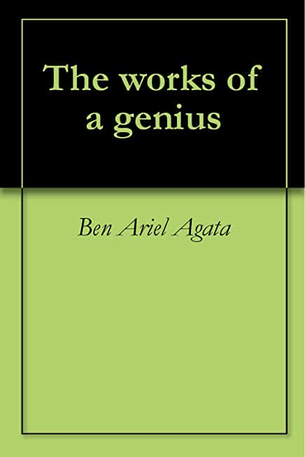 The works of a genius (English Edition)