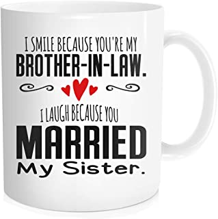 Chilltreads Brother-In-Law Coffee Mug, I Smile Because You're My Brother-In-Law, Married My Sister, Brother-In-Law Gift, Christmas Birthday Gifts Valentine's Day Mug For Brother In Law Coffee Mug
