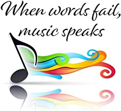 When Words Fail Music Speaks Quote Fine Art Print - 11x14 Unframed Wall Art Print - Gift for those passionate about Music. Great In Dorm, Bedroom, Game Room or Home. Decor Poster Under $20