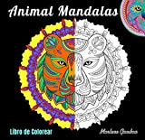 Libro de Colorear : Animal Mandalas: Libro de colorear para adultos, ilustraciones de animales mandalas anti-stress