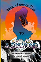From A Lump of Coal To A Diamond: Meditations and Memoirs