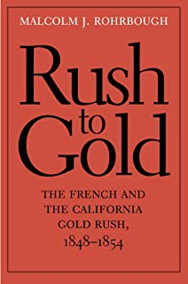 Rush to Gold (The Lamar Series in Western History)