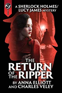 The Return of the Ripper: A Sherlock Holmes and Lucy James Mystery (The Sherlock Holmes and Lucy James Mysteries) (Volume 7)