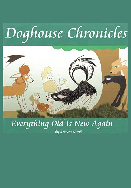 """Doghouse Chronicles: """"Everything Old Is New Again"""" (English Edition)"""