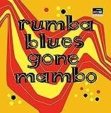 Rumba Blues Gone Mambo/How Latin Music Changed Rhythm & Blues