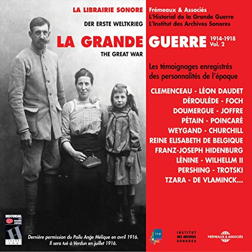 Les témoignages enregistrés des personnalités de l'époque (La Grande Guerre 1914-1918, Vol. 2) audiobook cover art