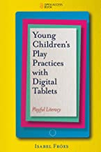 Young Children's Play Practices with Digital Tablets: Playful Literacy (English Edition)
