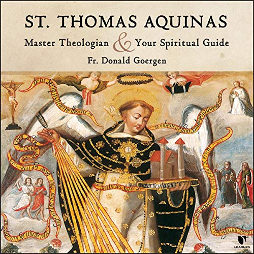 St. Thomas Aquinas: Master Theologian and Your Spiritual Guide Audiobook By Donald Goergen cover art