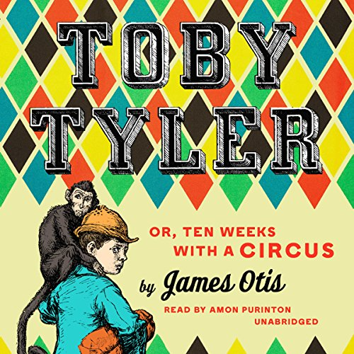 Toby Tyler or, Ten Weeks with a Circus copertina