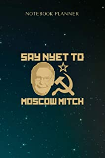 Notebook Planner Say Nyet To Moscow Mitch Moscow Mitch: Menu, Appointment , 6x9 inch, Over 100 Pages, Personal, Budget Tra...