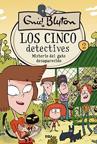 Los cinco detectives #2. Misterio del gato desaparecido (INOLVIDABLES)