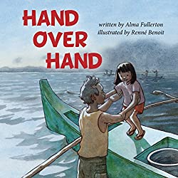 Hand Over Hand by Alma Fullerton, illustrated by Renne Benoit