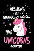 Meemaws Are Fabulous and Magical Like Unicorns Only Better: Best Grandmother Ever Unicorn Gift Notebook