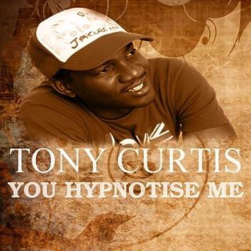 You Hypnotise Me