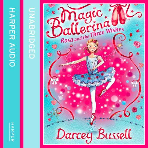 Magic Ballerina (12) - Rosa and the Three Wishes cover art