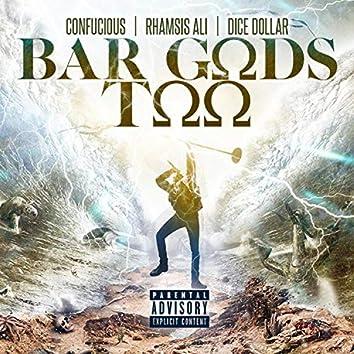 BAR Gods TOO