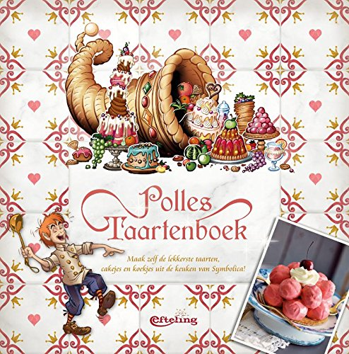 Polles Taartenboek: Maak zelf de lekkerste taarten, cakejes en koekjes uit de keuken van Symbolica!