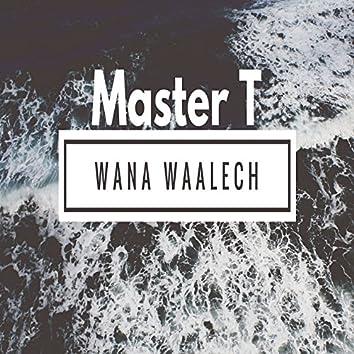 Wana Waalech (feat. Mohamed Sgheir)