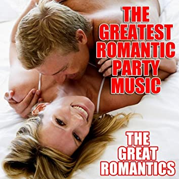 The Greatest Romantic Party Music