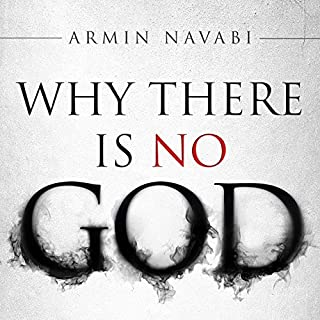 Why There Is No God     Simple Responses to 20 Common Arguments for the Existence of God              By:                                                                                                                                 Armin Navabi                               Narrated by:                                                                                                                                 Dave Richards                      Length: 2 hrs and 11 mins     780 ratings     Overall 4.4